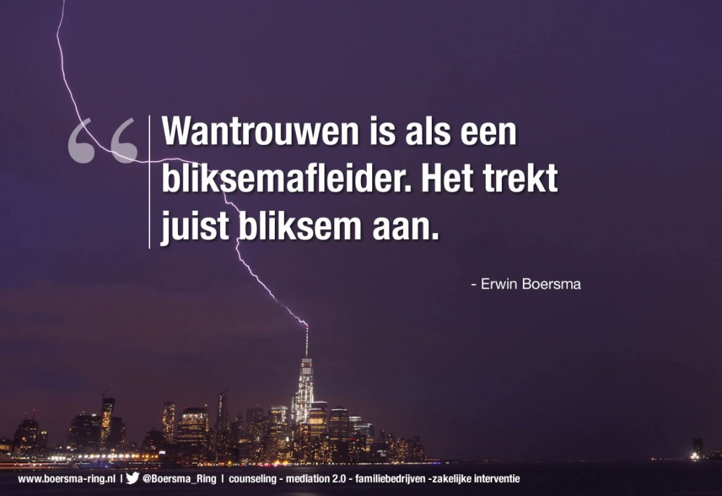 Quote Erwin Boersma - wantrouwen is als een bliksemafleider