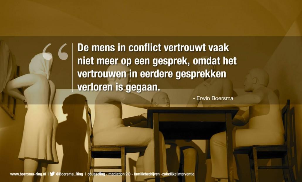 Boersma - RIng - De mens in conflict vertrouwt vaak niet meer op een gesprek, omdat het vertrouwen in eerdere gesprekken verloren is gegaan.
